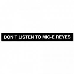 RL STKR DONT LISTEN TO MIC 10P - Click for more info